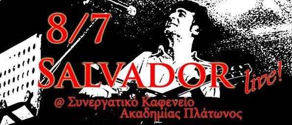 Σάββατο 8/7, Live:Salvador - Τραγούδια της Ομορφιάς και της Ελευθερίας